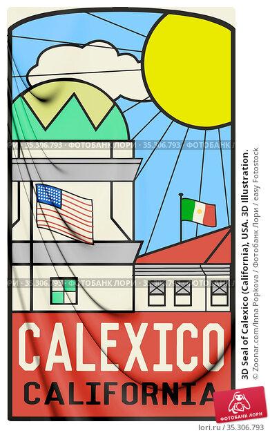 3D Seal of Calexico (California), USA. 3D Illustration. Стоковое фото, фотограф Zoonar.com/Inna Popkova / easy Fotostock / Фотобанк Лори