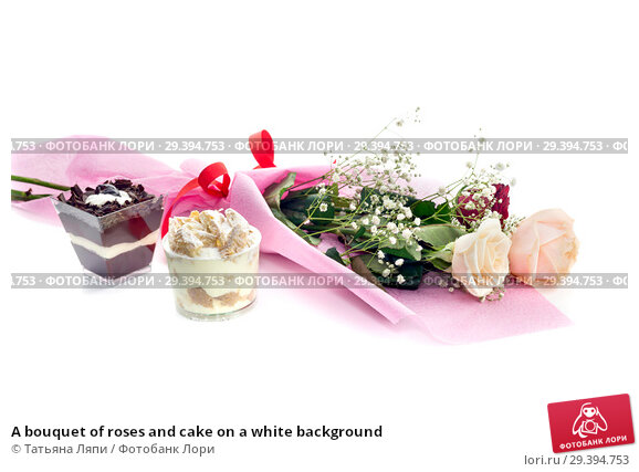 Купить «A bouquet of roses and cake on a white background», фото № 29394753, снято 6 ноября 2018 г. (c) Татьяна Ляпи / Фотобанк Лори