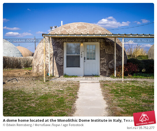 A dome home located at the Monolithic Dome Institute in Italy, Texas. Стоковое фото, фотограф Edwin Remsberg / age Fotostock / Фотобанк Лори