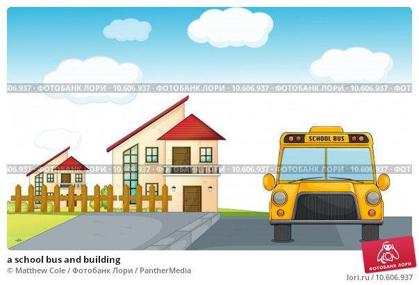 a school bus and building. Стоковая иллюстрация, иллюстратор Matthew Cole / PantherMedia / Фотобанк Лори