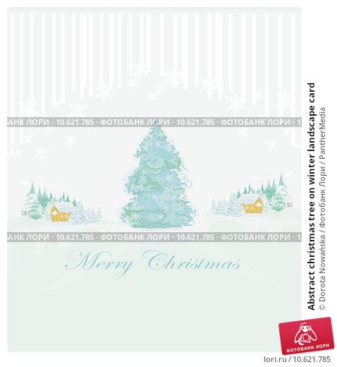 Abstract christmas tree on winter landscape card. Стоковая иллюстрация, иллюстратор Dorota Nowańska / PantherMedia / Фотобанк Лори