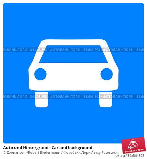 Auto und Hintergrund - Car and background. Стоковое фото, фотограф Zoonar.com/Robert Biedermann / easy Fotostock / Фотобанк Лори