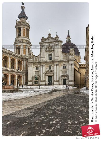Купить «Basilica della Santa Casa, Loreto, Ancona, Marche, Italy.», фото № 29130029, снято 2 марта 2018 г. (c) age Fotostock / Фотобанк Лори