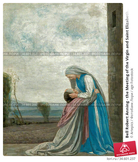 Bell Robert Anning - the Meeting of the Virgin and Saint Elizabeth... Стоковое фото, фотограф Artepics / age Fotostock / Фотобанк Лори