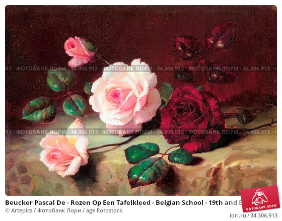 Beucker Pascal De - Rozen Op Een Tafelkleed - Belgian School - 19th and Early 20th Century. Редакционное фото, фотограф Artepics / age Fotostock / Фотобанк Лори