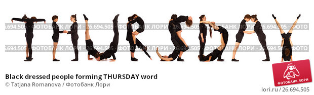 Купить «Black dressed people forming THURSDAY word», фото № 26694505, снято 30 июля 2012 г. (c) Tatjana Romanova / Фотобанк Лори