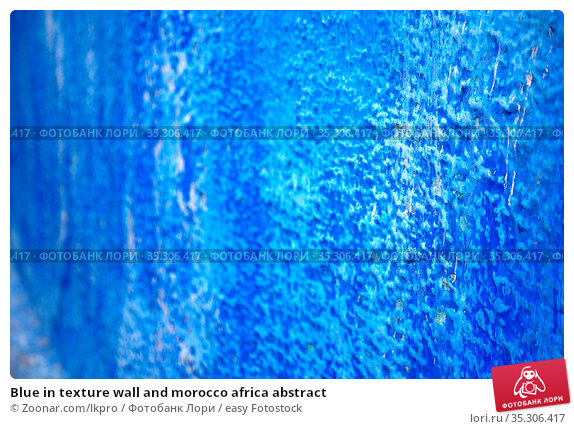 Blue in texture wall and morocco africa abstract. Стоковое фото, фотограф Zoonar.com/lkpro / easy Fotostock / Фотобанк Лори