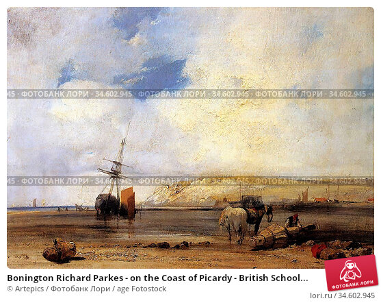 Bonington Richard Parkes - on the Coast of Picardy - British School... Стоковое фото, фотограф Artepics / age Fotostock / Фотобанк Лори