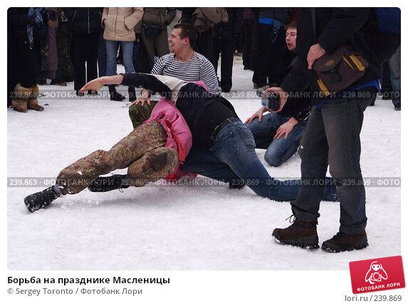 Борьба на празднике Масленицы, фото № 239869, снято 9 марта 2008 г. (c) Sergey Toronto / Фотобанк Лори