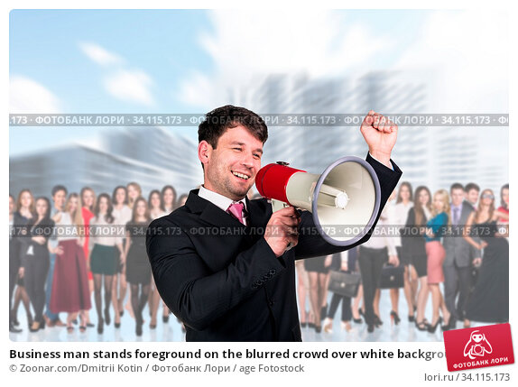 Купить «Business man stands foreground on the blurred crowd over white background», фото № 34115173, снято 11 июля 2020 г. (c) age Fotostock / Фотобанк Лори