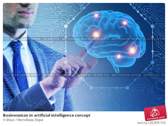 Купить «Businessman in artificial intelligence concept», фото № 25979113, снято 15 марта 2019 г. (c) Elnur / Фотобанк Лори
