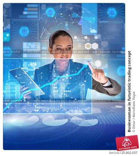 Купить «Businessman in futuristic trading concept», фото № 25802037, снято 10 июля 2020 г. (c) Elnur / Фотобанк Лори