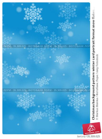 Christmas background pattern winter card portrait format snow flakes... Стоковое фото, фотограф Markus Mainka / easy Fotostock / Фотобанк Лори