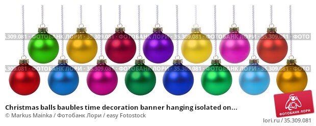 Christmas balls baubles time decoration banner hanging isolated on... Стоковое фото, фотограф Markus Mainka / easy Fotostock / Фотобанк Лори