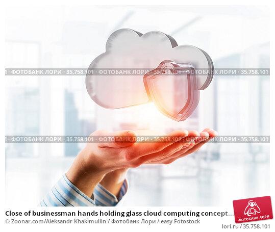 Close of businessman hands holding glass cloud computing concept.... Стоковое фото, фотограф Zoonar.com/Aleksandr Khakimullin / easy Fotostock / Фотобанк Лори