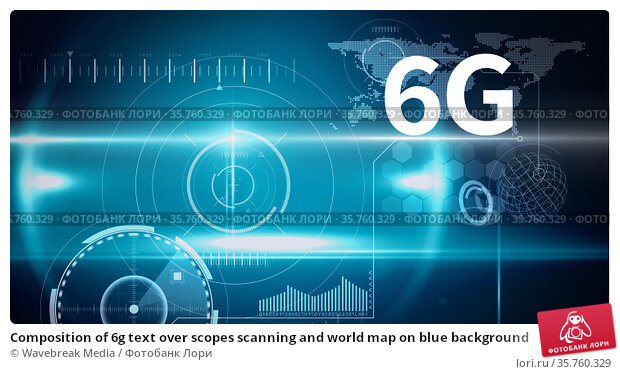 Composition of 6g text over scopes scanning and world map on blue background. Стоковое фото, агентство Wavebreak Media / Фотобанк Лори