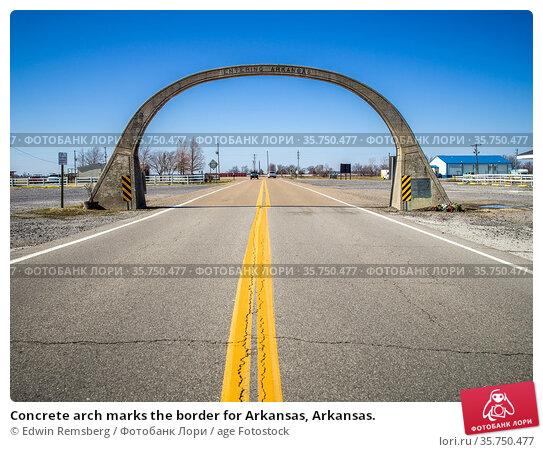 Concrete arch marks the border for Arkansas, Arkansas. Стоковое фото, фотограф Edwin Remsberg / age Fotostock / Фотобанк Лори