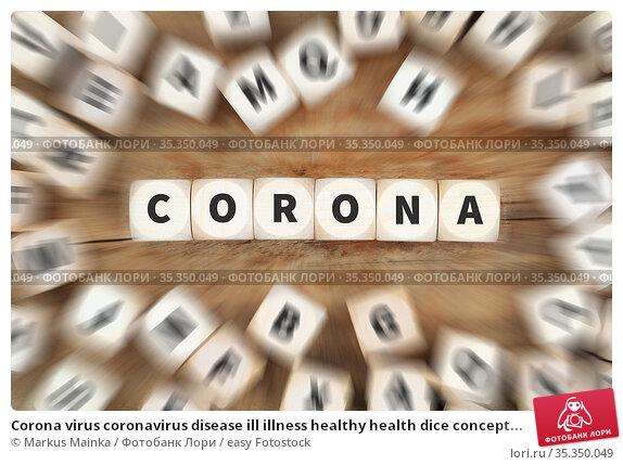 Corona virus coronavirus disease ill illness healthy health dice concept... Стоковое фото, фотограф Markus Mainka / easy Fotostock / Фотобанк Лори