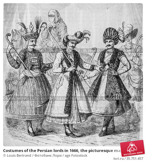 Costumes of the Persian lords in 1666, the picturesque magazin, editor... (2009 год). Редакционное фото, фотограф Louis Bertrand / age Fotostock / Фотобанк Лори