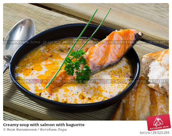 Купить «Creamy soup with salmon with baguette», фото № 29523293, снято 19 марта 2019 г. (c) Яков Филимонов / Фотобанк Лори