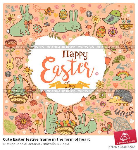 Купить «Cute Easter festive frame in the form of heart», иллюстрация № 28015565 (c) Миронова Анастасия / Фотобанк Лори