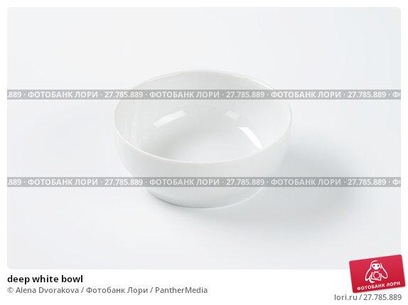 Купить «deep white bowl», фото № 27785889, снято 20 февраля 2018 г. (c) PantherMedia / Фотобанк Лори