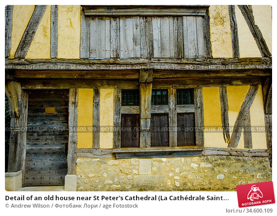 Detail of an old house near St Peter's Cathedral (La Cathédrale Saint... Стоковое фото, фотограф Andrew Wilson / age Fotostock / Фотобанк Лори