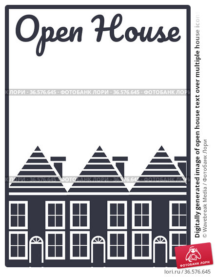 Digitally generated image of open house text over multiple house icons against white background. Стоковое фото, агентство Wavebreak Media / Фотобанк Лори