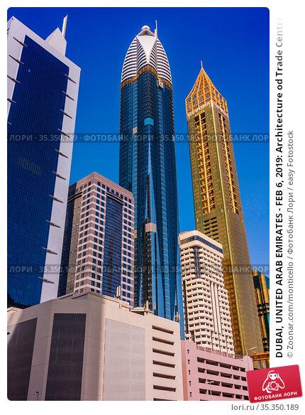 DUBAI, UNITED ARAB EMIRATES - FEB 6, 2019: Architecture od Trade Centre... Стоковое фото, фотограф Zoonar.com/monticello / easy Fotostock / Фотобанк Лори