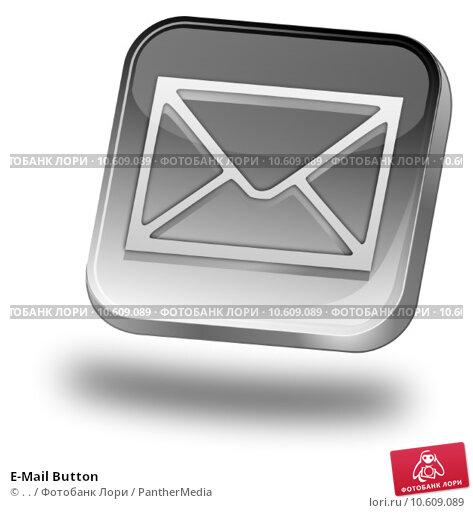 E-Mail Button. Стоковое фото, фотограф . . / PantherMedia / Фотобанк Лори