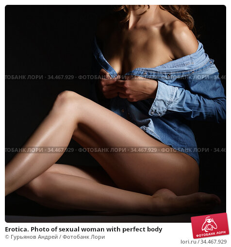 Erotica. Photo of sexual woman with perfect body. Стоковое фото, фотограф Гурьянов Андрей / Фотобанк Лори