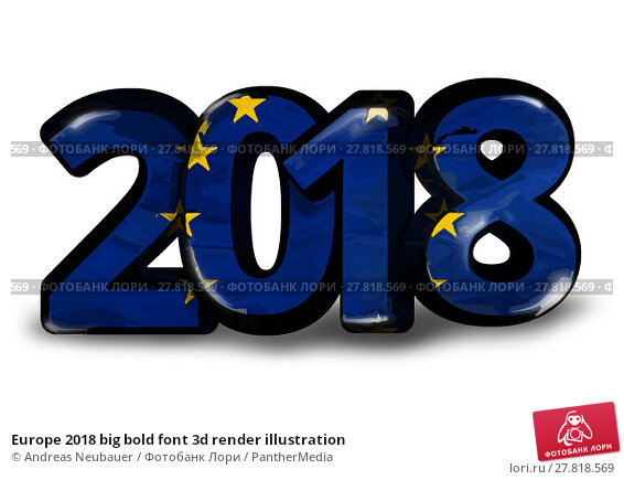 Купить «Europe 2018 big bold font 3d render illustration», фото № 27818569, снято 22 февраля 2018 г. (c) PantherMedia / Фотобанк Лори