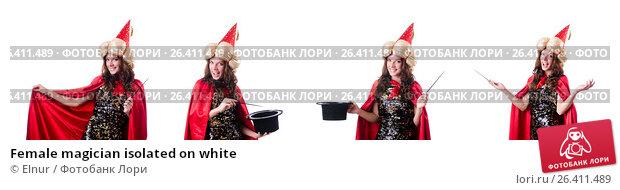 Купить «Female magician isolated on white», фото № 26411489, снято 22 ноября 2012 г. (c) Elnur / Фотобанк Лори