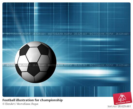 Купить «Football illustration for championship», иллюстрация № 28629661 (c) ElenArt / Фотобанк Лори