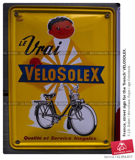 France, street sign for the 'french' VELOSOLEX. Стоковое фото, фотограф J.D. Dallet / age Fotostock / Фотобанк Лори