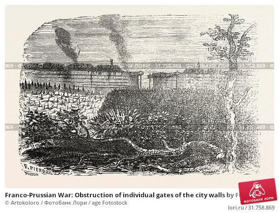 Купить «Franco-Prussian War: Obstruction of individual gates of the city walls by Futzangeln, barbed wire and barricades», фото № 31758869, снято 25 апреля 2013 г. (c) age Fotostock / Фотобанк Лори