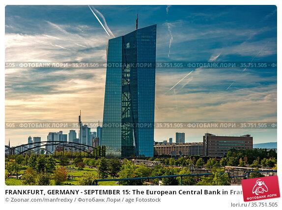 FRANKFURT, GERMANY - SEPTEMBER 15: The European Central Bank in Frankfurt... Стоковое фото, фотограф Zoonar.com/manfredxy / age Fotostock / Фотобанк Лори