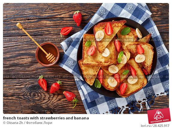 Купить «french toasts with strawberries and banana», фото № 28425917, снято 9 мая 2018 г. (c) Oksana Zh / Фотобанк Лори