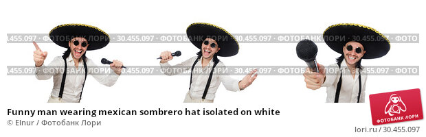 Funny man wearing mexican sombrero hat isolated on white. Стоковое фото, фотограф Elnur / Фотобанк Лори