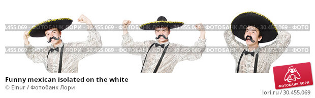Funny mexican isolated on the white. Стоковое фото, фотограф Elnur / Фотобанк Лори