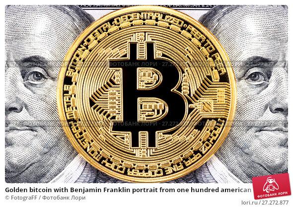 Купить «Golden bitcoin with Benjamin Franklin portrait from one hundred american dollars. Business concept of worldwide cryptocurrency», фото № 27272877, снято 30 ноября 2017 г. (c) FotograFF / Фотобанк Лори