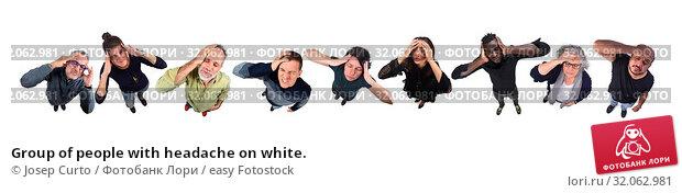 Group of people with headache on white. Стоковое фото, фотограф Josep Curto / easy Fotostock / Фотобанк Лори