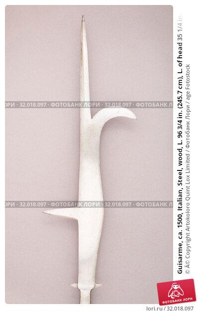 Купить «Guisarme, ca. 1500, Italian, Steel, wood, L. 96 3/4 in. (245.7 cm), L. of head 35 1/4 in. (89.5 cm), W. 10 in. (25.4 cm), Wt. 4 lbs. 12.8 oz. (2177.2 g), Shafted Weapons», фото № 32018097, снято 7 мая 2017 г. (c) age Fotostock / Фотобанк Лори