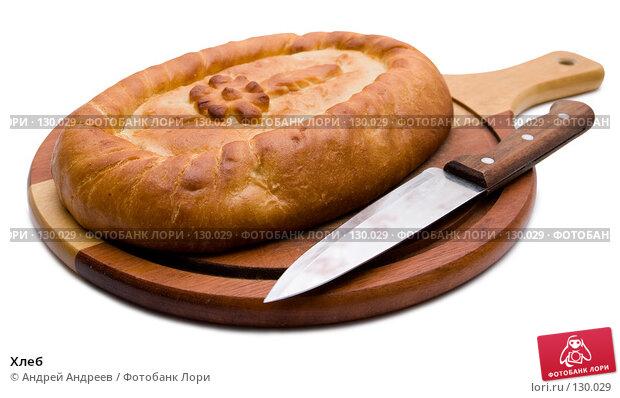 Хлеб, фото № 130029, снято 18 октября 2007 г. (c) Андрей Андреев / Фотобанк Лори