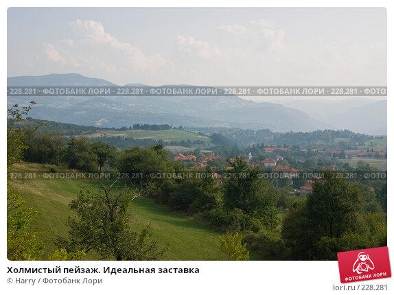 Купить «Холмистый пейзаж. Идеальная заставка», фото № 228281, снято 19 августа 2007 г. (c) Harry / Фотобанк Лори