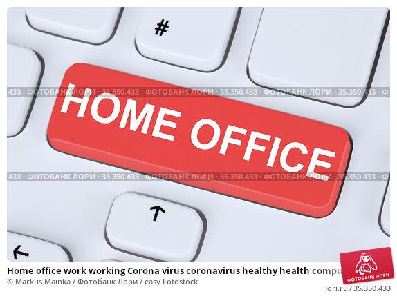 Home office work working Corona virus coronavirus healthy health computer... Стоковое фото, фотограф Markus Mainka / easy Fotostock / Фотобанк Лори