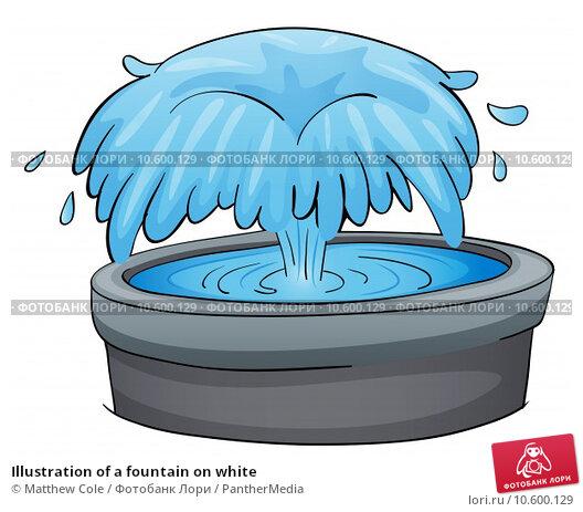 Illustration of a fountain on white. Стоковая иллюстрация, иллюстратор Matthew Cole / PantherMedia / Фотобанк Лори