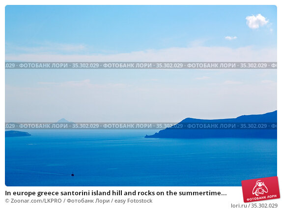 In europe greece santorini island hill and rocks on the summertime... Стоковое фото, фотограф Zoonar.com/LKPRO / easy Fotostock / Фотобанк Лори