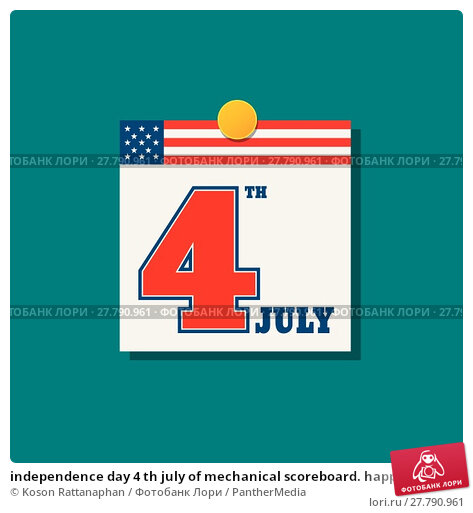 Купить «independence day 4 th july of mechanical scoreboard. happy independence day.», иллюстрация № 27790961 (c) PantherMedia / Фотобанк Лори