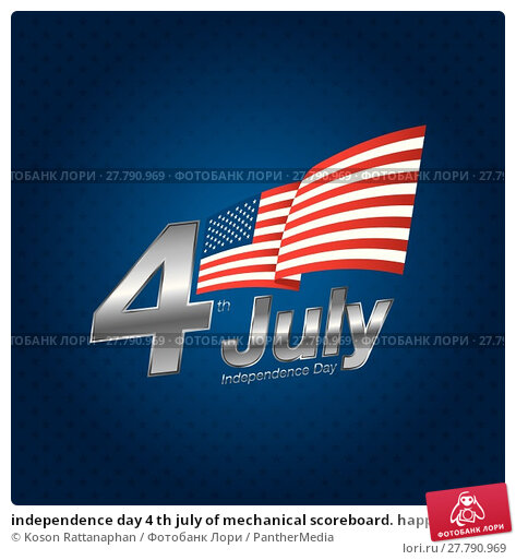 Купить «independence day 4 th july of mechanical scoreboard. happy independence day.», иллюстрация № 27790969 (c) PantherMedia / Фотобанк Лори